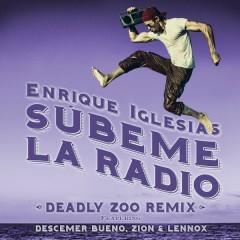 SUBEME LA RADIO (Deadly Zoo Remix) - Enrique Iglesias,Descemer Bueno,Zion & Lennox