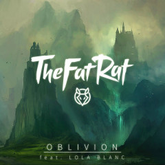 Oblivion (Single) - TheFatRat