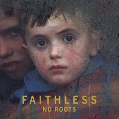 No Roots - Faithless