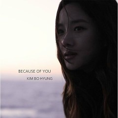 Because Of You (Single) - Kim Bo Hyung ((SPICA))