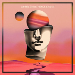 Venus & River (Single) - Capital Cities