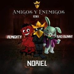 Amigos y Enemigos (Remix) - Trap Capos,Noriel,Bad Bunny,Almighty