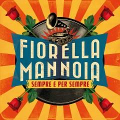 Sempre e per sempre - Fiorella Mannoia