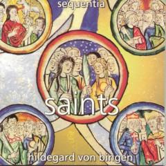 Hildegard von Bingen: Saints - Sequentia
