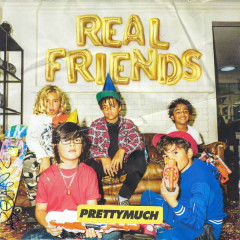 Real Friends (Single) - PRETTYMUCH