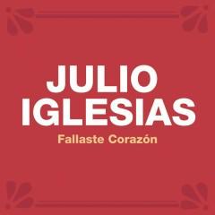 Fallaste Corazón - Julio Iglesias