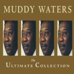 The Ultimate Collection - Muddy Waters