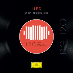 DG 120 – Lied: Early Recordings - Various Artists