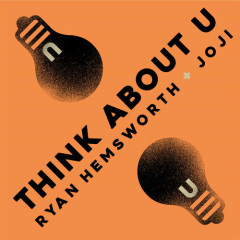 Think About U (Single) - Ryan Hemsworth