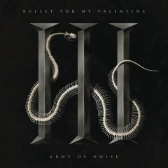 Army of Noise - Bullet For My Valentine
