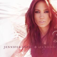 Qué Hiciste (Radio Edit) - Jennifer Lopez