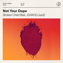 Broken Child (Single) - Not Your Dope