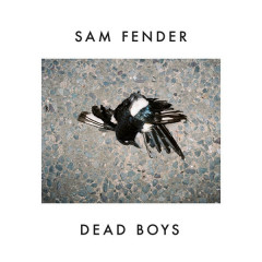 Dead Boys (Single) - Sam Fender