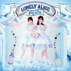 LONELY ALICE - Pyxis