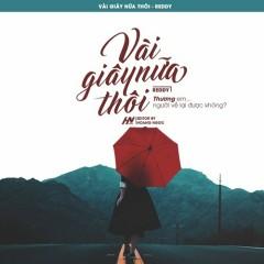 Vài Giây Nữa Thôi (Single) - Reddy