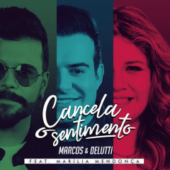 Cancela O Sentimento (Single) - Marcos, Belutti
