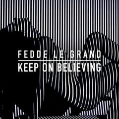 Keep On Believing (Radio Edit) - Fedde Le Grand