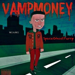Vamp Money - SpaceGhostPurrp
