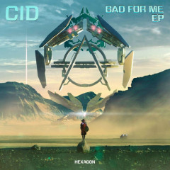 Bad For Me (EP) - CID