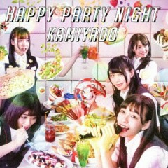 HAPPY PARTY NIGHT - Kamiyado