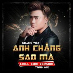 Anh Chẳng Sao Mà (EDM Version) (Single) - Khang Việt