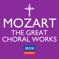 Decca Masterpieces: Mozart - The Great Choral Works
