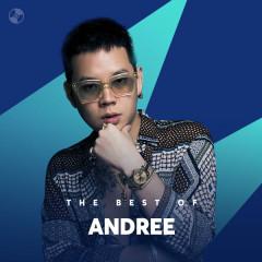Những Bài Hát Hay Nhất Của Andree - Andree