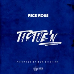 TipToe'n - Rick Ross