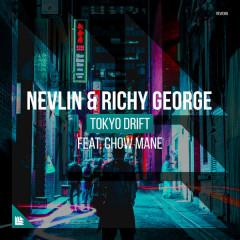 Tokyo Drift (Single) - Nevlin, Richy George