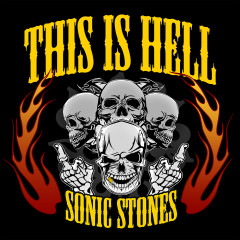 THIS IS HELL! - SONIC STONES