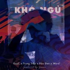 Khó Ngủ (Single) - KayC, Trung Trần, Đậu Đen, Word