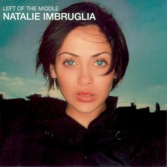 Left Of The Middle - Natalie Imbruglia