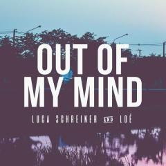 Out of My Mind - Luca Schreiner,Lóe