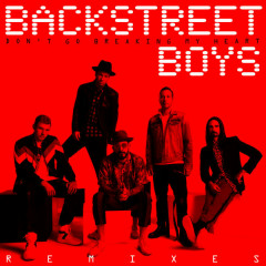 Don't Go Breaking My Heart (The Remixes) - Backstreet Boys