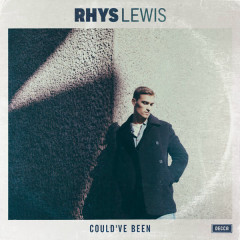 Could've Been (Single) - Rhys Lewis