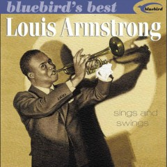 Sings And Swings (Bluebird's Best Series) - Louis Armstrong