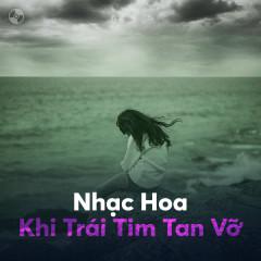 Nhạc Hoa Khi Trái Tim Tan Vỡ - Various Artists