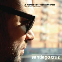 La Memoria De Los Sentimientos (Single) - Santiago Cruz, Miranda!