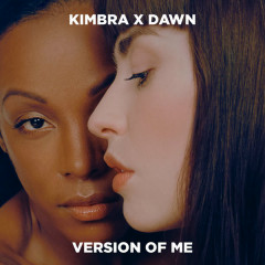 Version Of Me (Single) - Kimbra, Dawn