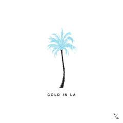 Cold In LA (Single)
