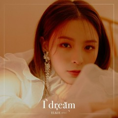 I Dream (Single) - ELKIE