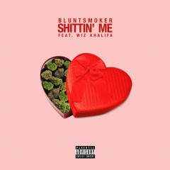 Shittin' Me (Single) - Smoke DZA