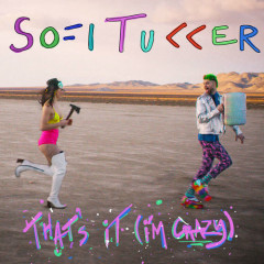 That's It (I'm Crazy) (Single) - Sofi Tukker