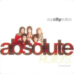Absolute Rollers-The Very Best Of Bay City Rollers - Bay City Rollers