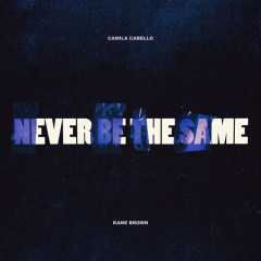 Never Be The Same (Single) - Camila Cabello