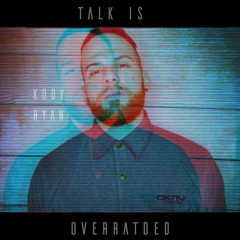 Talk Is Overrated (Single)