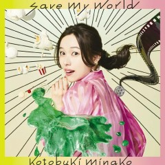 save my world - Kotobuki Minako