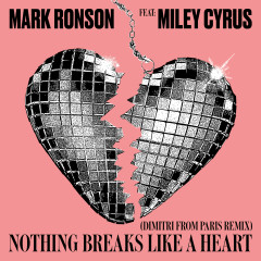 Nothing Breaks Like a Heart (Dimitri from Paris Remix) - Mark Ronson, Miley Cyrus