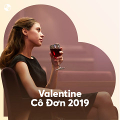 Valentine Cô Đơn 2019 - Various Artists