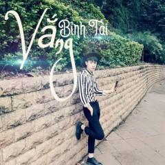 Vắng (Single) - Bỉnh Tài